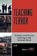 Teaching Terror: Strategic and Tactical Learning in the Terrorist World