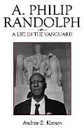 A. Philip Randolph: A Life in the Vanguard
