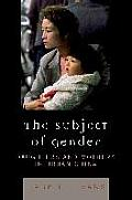 The Subject of Gender: Daughters and Mothers in Urban China