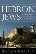 Hebron Jews: Memory and Conflict in the Land of Israel