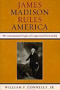 James Madison Rules America: Thpb