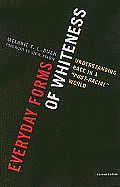 Everyday Forms of Whiteness: Understanding Race in a 'Post-Racial' World, Second Edition