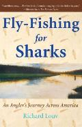 Fly Fishing for Sharks An American Journey