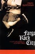 Fargo Rock City A Heavy Metal Odyssey