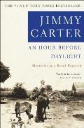 Hour Before Daylight Memoirs of a Rural Boyhood
