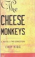 Cheese Monkeys A Novel In Two Semesters