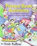 Picture Book Activities Fun & Games for Preschoolers Based on 50 Favorite Childrens Books