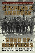 Band of Brothers E Company 506th Regiment 101st Airborne from Normandy to Hitlers Eagles Nest