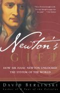 Newtons Gift How Sir Isaac Newton Unlocked the System of the World