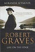 Robert Graves Life On The Edge