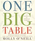 One Big Table A Portrait of American Cooking 600 Recipes From the Nations Best Home Cooks Farmers Fishermen Pit Masters & Chefs