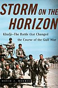 Storm on the Horizon Khafji Battle that Changed the Course of the Gulf War