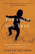 Far From the Tree Parents Children & the Search for Identity