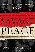 Savage Peace Hope & Fear in America 1919