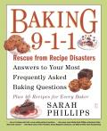 Baking 9-1-1: Rescue from Recipe Disasters; Answers to Your Most Frequently Asked Baking Questions; 40 Recipes for Every Baker