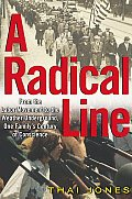 Radical Line From the Labor Movement to the Weather Underground One Familys Century of Conscience