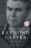 Raymond Carver A Writers Life