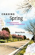 Chasing Spring An American Journey Throu