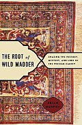 Root Of Wild Madder Chasing The History