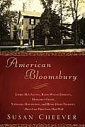 American Bloomsbury Louisa May Alcott Ralph Waldo Emerson Margaret Fuller Nathaniel Hawthorne & Henry David Thoreau Their Lives Th