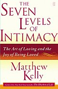 Seven Levels of Intimacy The Art of Loving & the Joy of Being Loved