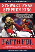 Faithful Two Diehard Boston Red Sox Fans Chronicle the Historic 2004 Season