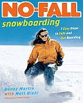 No Fall Snowboarding 7 Easy Steps To Safe & Fun Boarding