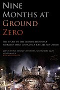 Nine Months At Ground Zero The Story Of