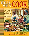 Real Men Cook More Than 100 Easy Recipes Celebrating Tradition & Family