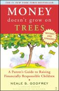 Money Doesnt Grow on Trees A Parents Guide to Raising Financially Responsible Children