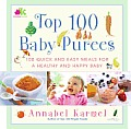Top 100 Baby Purees 100 Quick & Easy Meals for a Healthy & Happy Baby