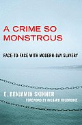 Crime So Monstrous Face To Face with Modern Day Slavery