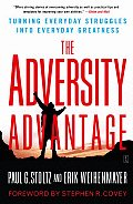 Adversity Advantage Turning Everyday Struggles Into Everyday Greatness