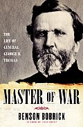 Master of War The Life of General George H Thomas