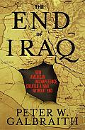 End of Iraq How American Incompetence Cr
