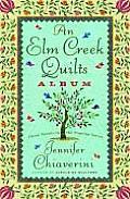 An Elm Creek Quilts Album: Three Novels in the Popular Series