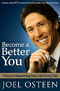 Become a Better You 7 Keys to Improving Your Life Every Day
