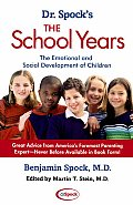 Dr. Spock's the School Years: The Emotional and Social Development of Children