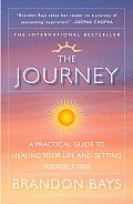 Journey A Practical Guide to Healing Your Life & Setting Yourself Free