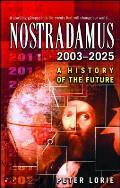 Nostradamus: 2003-2025: A History of the Future