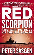 Red Scorpion The War Patrols of the USS Rasher