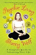 Psychic Living: A Complete Guide to Enhancing Your Life (Original)