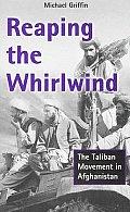 Reaping The Whirlwind The Taliban Moveme