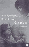 Black and Green: The Fight for Civil Rights in Northern Ireland & Black America