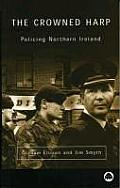 The Crowned Harp: Policing Northern Ireland