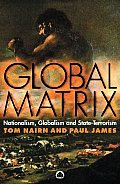 Global Matrix Nationalism Globalism & State Terrorism