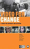 Video for Change: A Guide for Advocacy and Activism