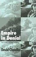Empire in Denial: The Politics of State-Building
