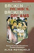Broken Promises Broken Dreams Stories of Jewish & Palestinian Trauma & Resilience Second Edition