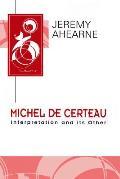 Michel de Certeau: Interpretation and Its Other (Key Contemporary Thinkers)
